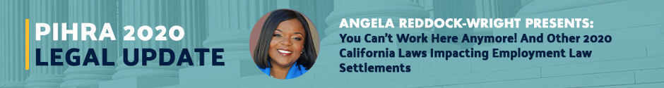 You Can't Work Here Anymore! And Other 2020 California Laws Impacting Employment Law Settlements Speaker Spotlight with Angela Reddock-Wright
