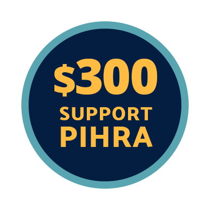 Send $300 to Support PIHRA