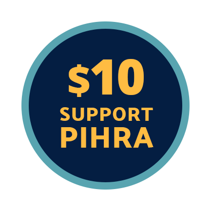 Send $10 to Support PIHRA