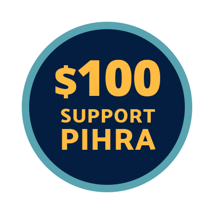 Send $100 to Support PIHRA